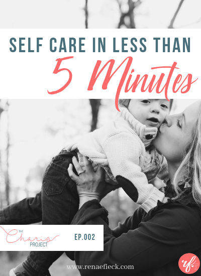 Self Care in 5 Minutes or Less- 002