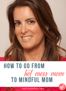 How to Go From Hot Mess Mom to Mindful Mom with Ali Katz- 024