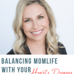 Balancing Mom Life With Your Heart's Dreams with Sabrina Greer