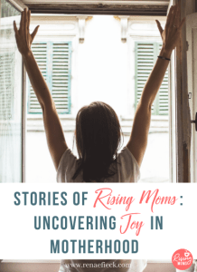 Stories of Rising Moms: Uncovering Joy in Motherhood with Stephanie- 52