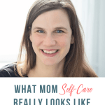 What Mom Self Care Really Looks Like with Jackie Rockwell