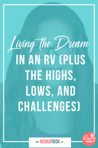 Living the Dream in an RV (plus the highs, lows, and challenges) with Meg Brunson -61