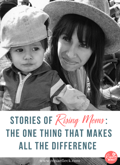 Stories of Rising Moms: The One thing that Makes ALL the difference with Lindsay Schulze