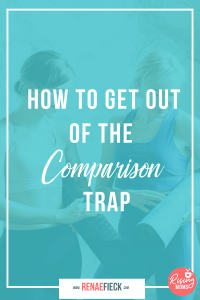 How to Get Out of the Comparison Trap with Renae Fieck -87