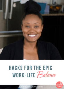 Hacks for the Epic Work-Life Balance with Toni-Ann Mayembe