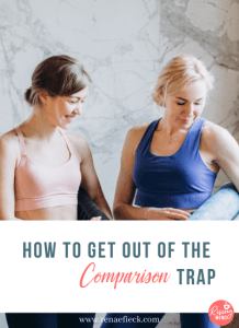 How to Get Out of the Comparison Trap
