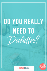 Do You Really Need to Declutter -106