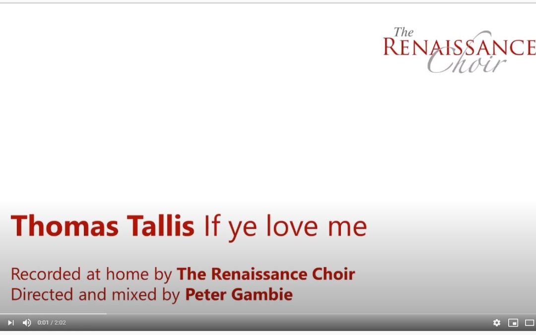 "Tallis: ""If ye love me"" – a virtual performance by The Renaissance Choir – July 2020"