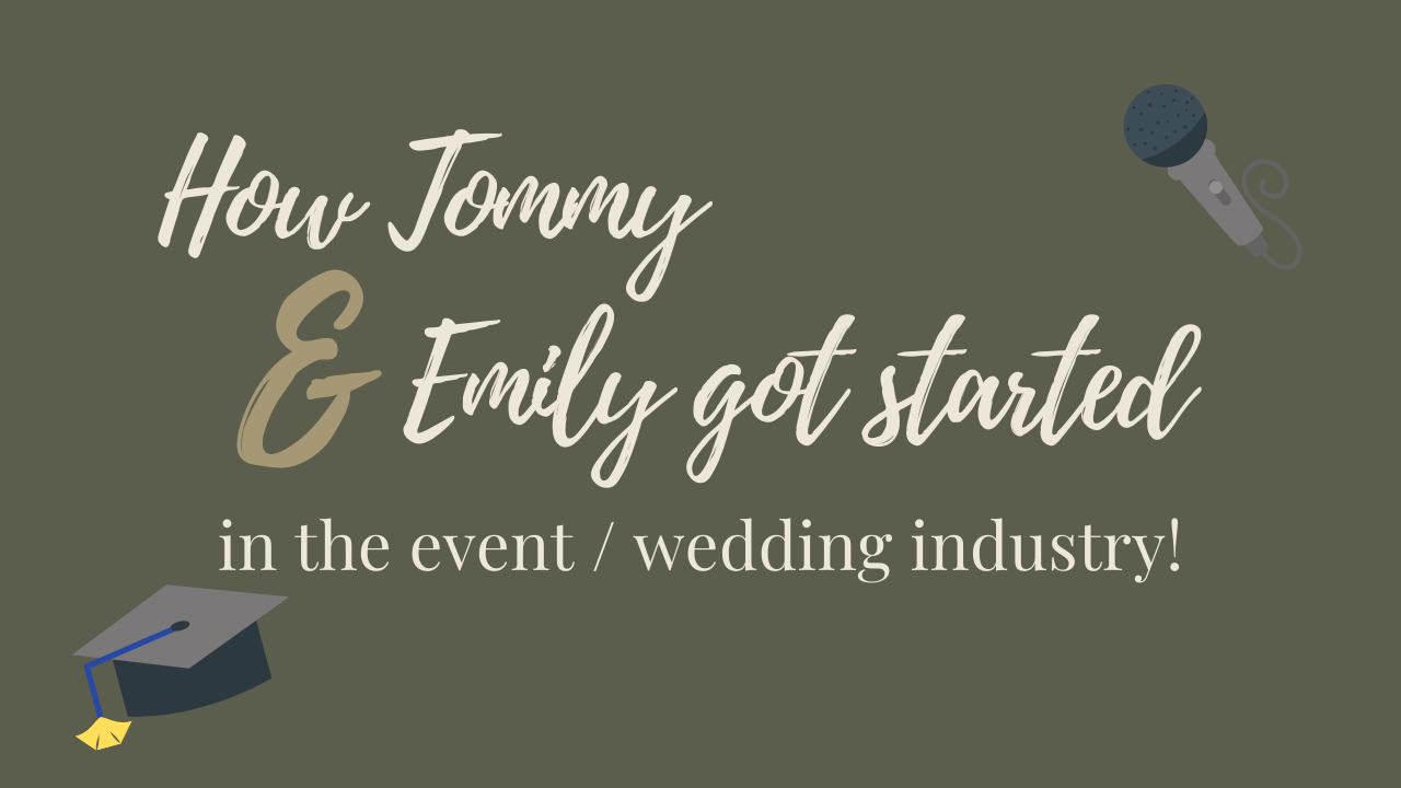 How Tommy & Emily Got Started in the Event / Wedding Industry!
