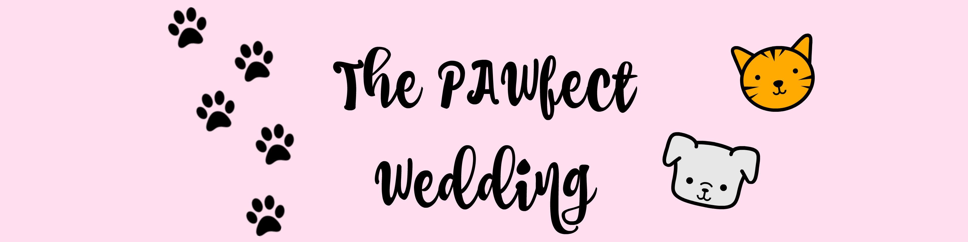 The PAWfect Wedding!