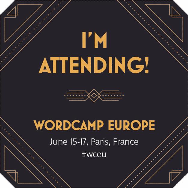 WordCamp Europe Paris 2017 - I am attending !