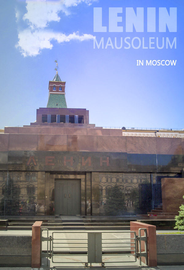 Tips to visit the Lenin Mausoleum at the Red Square in Moscow, Russia. This is the famous Lenin tomb, where Lenin's body lays to rest