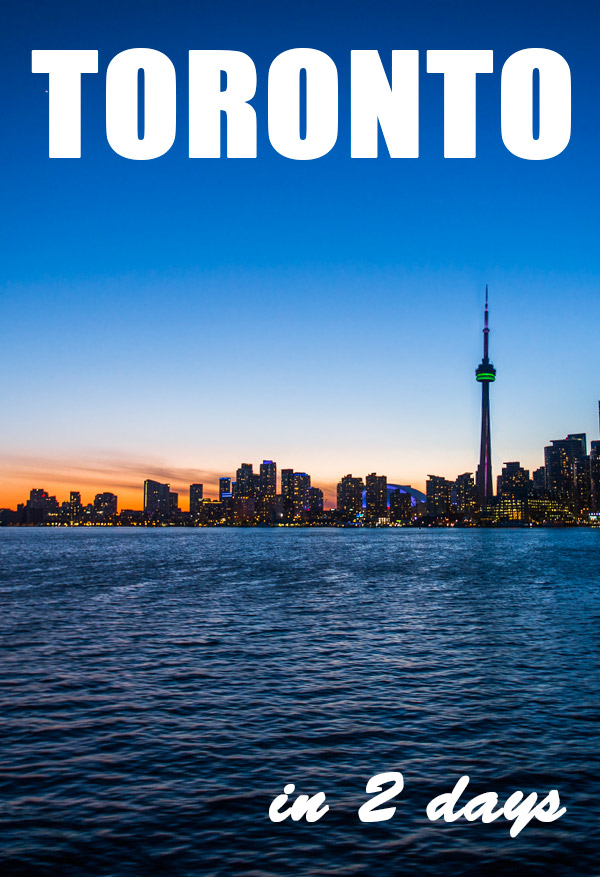 Things to Do in Toronto in 2 Days