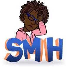 Black Woman BitMoji with dreadlocks placing her hand on her head with the caption SMH