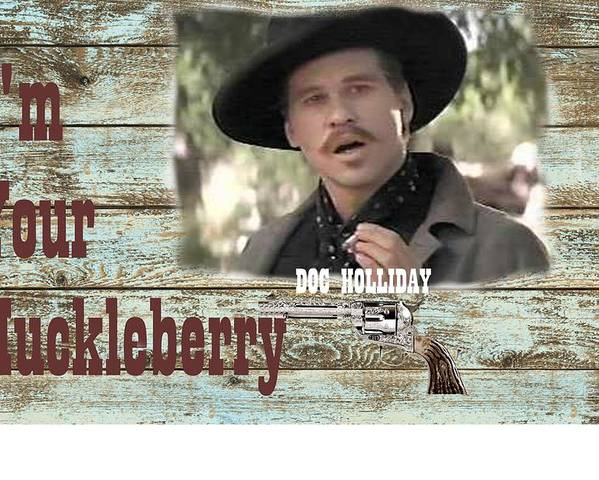 i m your huckleberry doc holliday quote poster