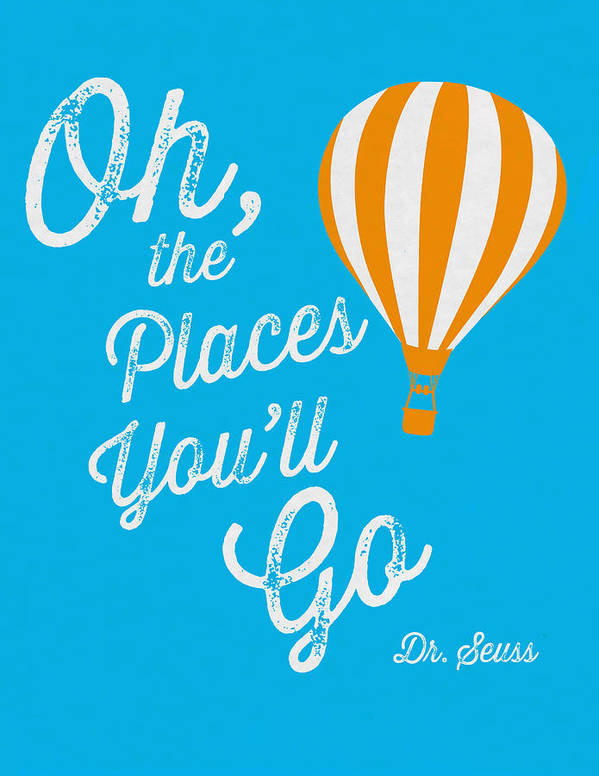 oh the places you ll go poster