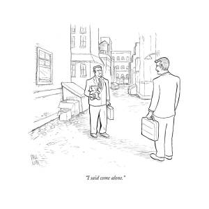 I Said Come Alone by Paul Noth