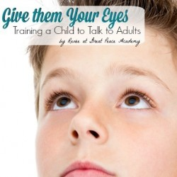 Give them your eyes, training a child to talk to adults, the importance of eye contact, by Renée at Great Peace Academy