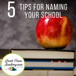 5 Tips for Naming Your Homeschool   GreatPeaceAcademy #ihsnet #homeschool