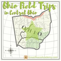 Central Ohio Field Trips for Homeschoolers to Explore | GreatPeaceAcademy.com #ihsnet