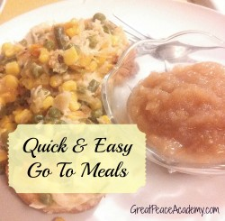 Quick and Easy go to meals with recipes from Renée at Great Peace Academy.