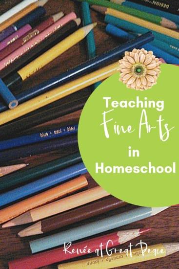 Teaching Fine Arts in Homeschool | Renée at Great Peace #ihsnet #homeschool #art #homeschoolart #finearts