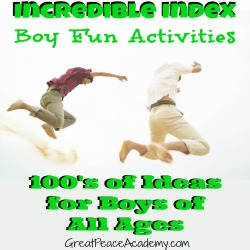 Incredible Index of Boy Fun | GreatPeaceAcademy.com #boymom