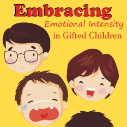 Embracing Emotional Intensity in Gifted Children Thumbnail