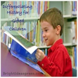 Differentiating History for Homeschool Gifted Children