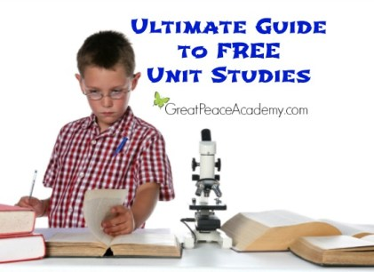 Ultimate Guide to Free Unit Studies   Great Peace Academy