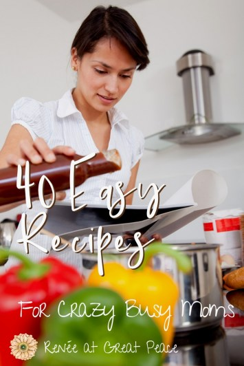Easy Recipes for Crazy Busy Moms   ReneeatGreatPeace.com #mealplanning #moms #ihsnet