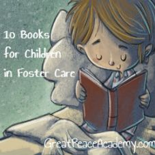 10 Books for Children in Foster Care | Great Peace Academy