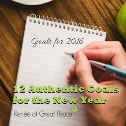 12 Authentic Life Goals for the New Year | Renée at Great Peace