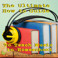 The Ultimate How To Guide for Teaching Music in Homeschool   Great Peace Academy #ihsnet