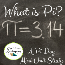 What is Pi? A Pi Day Mini Unit Study | GreatPeaceAcademy.com