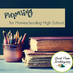 Preparing for Homeschooling High School   GreatPeaceAcademy.com