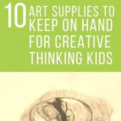 10 Art Supplies to Keep on Hand for Creative Thinking Kids | GreatPeaceAcademy.com #ihsnet #homeschool #art