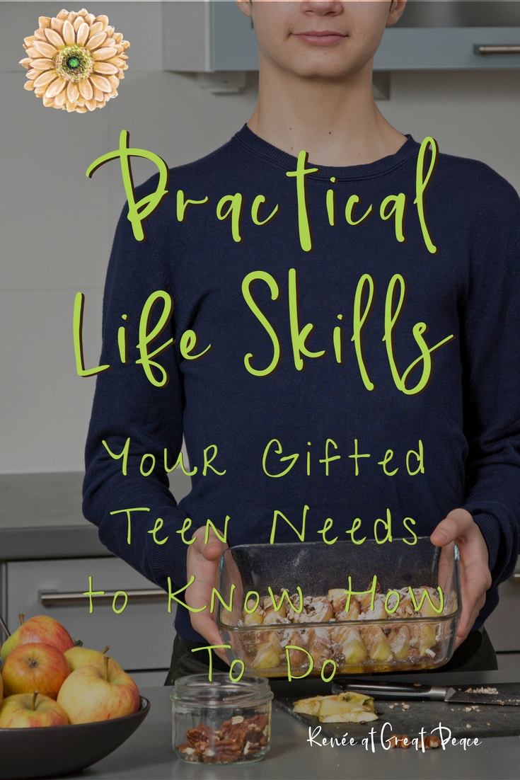 Practical Life Skills Your Gifted Teen Needs to Know How to Do | Renée at Great Peace #ihsnet #homeschool #gifted #gtchat