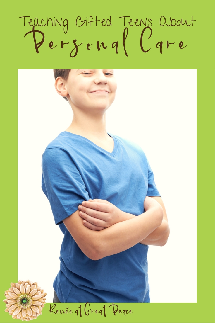 Teaching Personal Care Life Skills to Your Gifted Teen  Via Renée at Great Peace #ihsnet #homeschool #gifted
