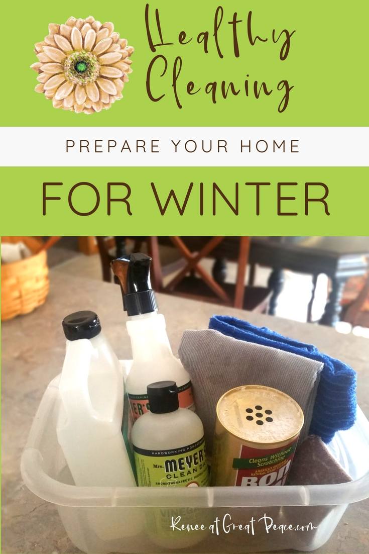 It's Time to Prepare your Home for Winter Months with Healthy Cleaning | ReneeatGreatPeace.com #ihsnet #homeschool #cleaning #keeperathome #keeper
