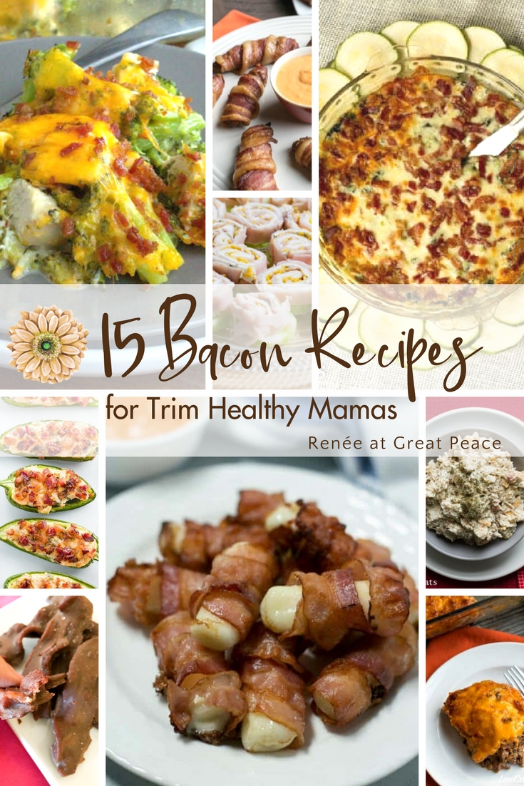 15 Bacon Recipes for Trim Healthy Mamas | Renée at Great Peace