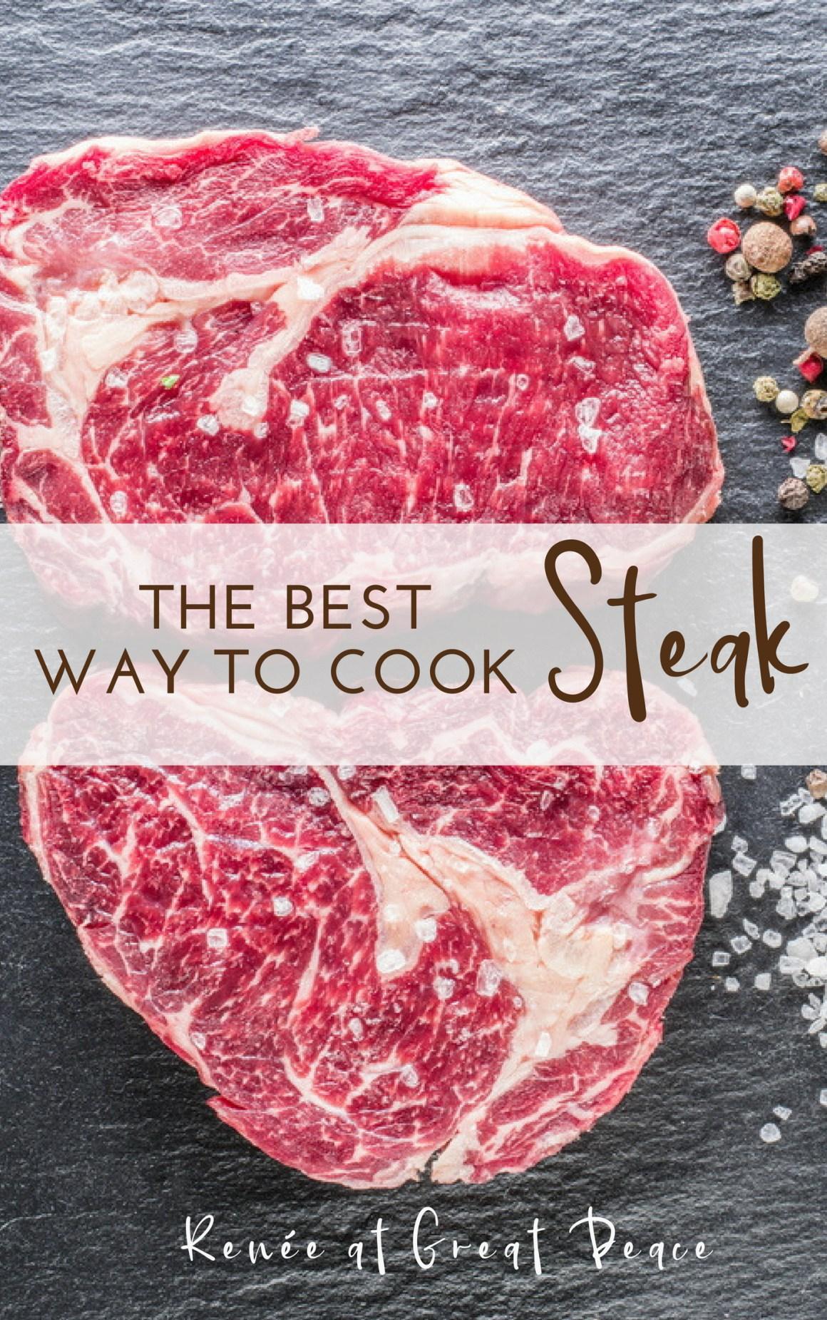 The Best Way to Cook Steak: Summer Dinner Ideas | Renée at Great Peace #summerdinners #mealplanning #steak