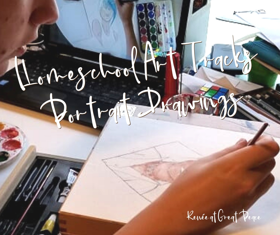 How to Homeschool Art with Portrait Drawings Track | Renée at Great Peace #homeschoolart #portraitdrawings #homeschoolartlessons #artlessons #ihsnet