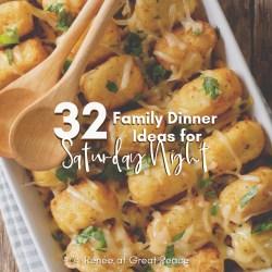 32 Family Dinner Ideas for Saturday Night   Renée at Great Peace #familydinnerideas #dinnerideas #mealplanning #family #dinner