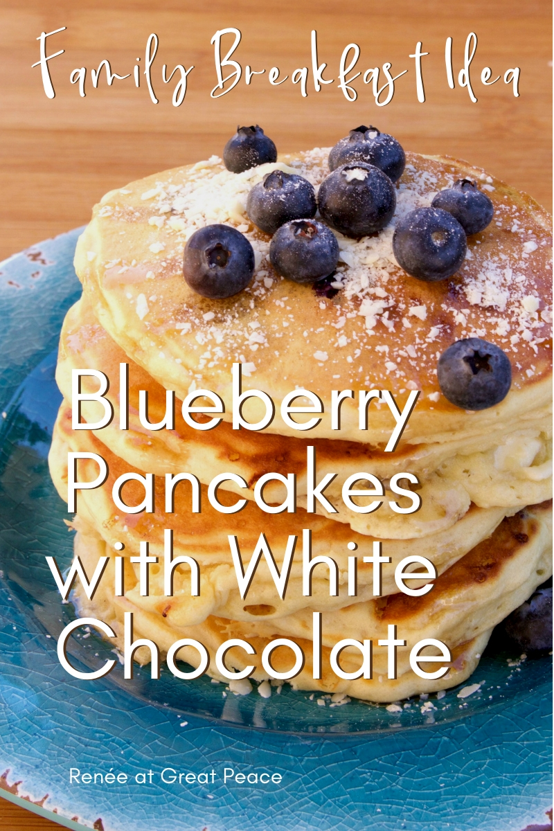 Family Breakfast Idea - Blueberry Pancakes with White Chocolate Morsels ~Blueberry pancakes are a classic American breakfast dish. Blueberries are healthy and full of antioxidants. Yet, they are so tasty | Renée at Great Peace #familybreakfast #breakfast #pancakes