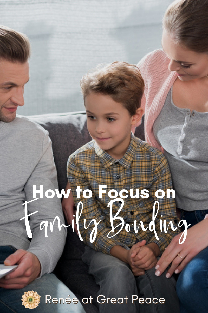 How to Focus on Family Bonding~Prioritizing our family relationships can work to bring peace to a family. And, developing a purposed family bonding time routine is important.  | Renée at Great Peace #familybonding #family #ihsnet