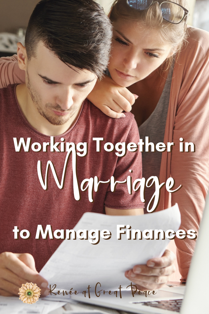 Working Together in Marriage to Manage Finances | Renée at Great Peace #marriagemoments #marriage #husbandsandwives #marriagefinances #finances #ihsnet