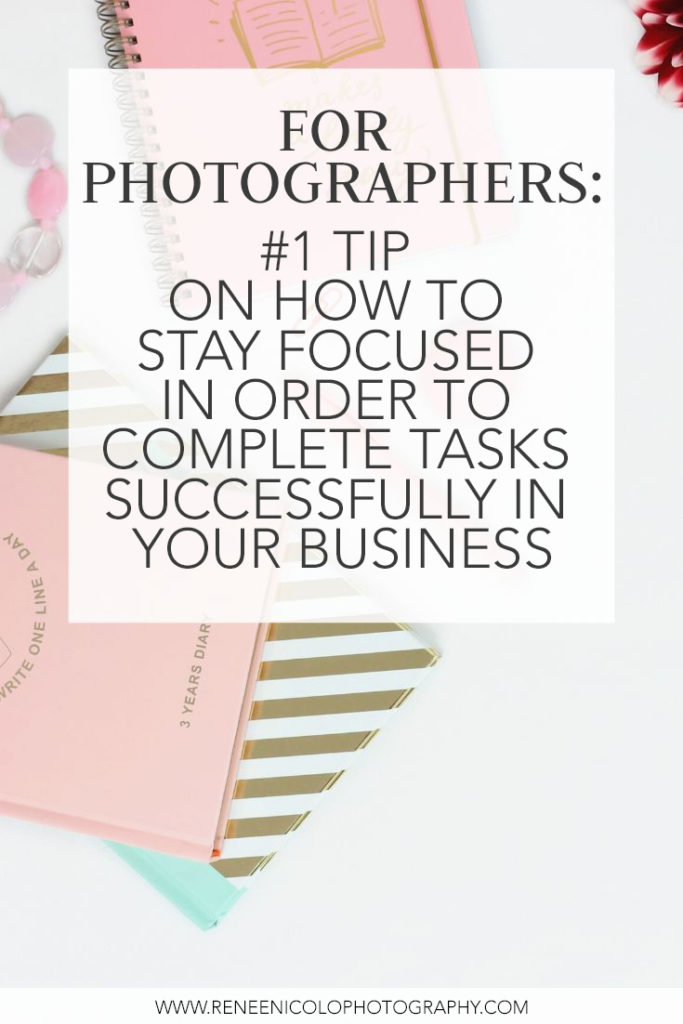 #1 tip to stay focused while working in the office for wedding photographers and business owners from Renee Nicolo Photography.