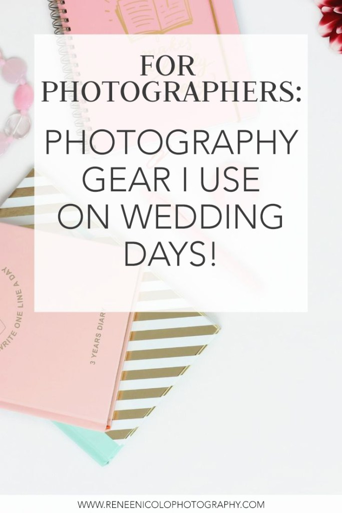 Photography Gear Renee Nicolo Photography uses on wedding days to capture classic wedding portraits