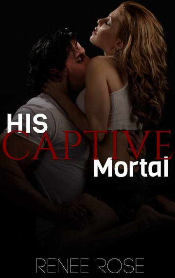 His Captive Mortal